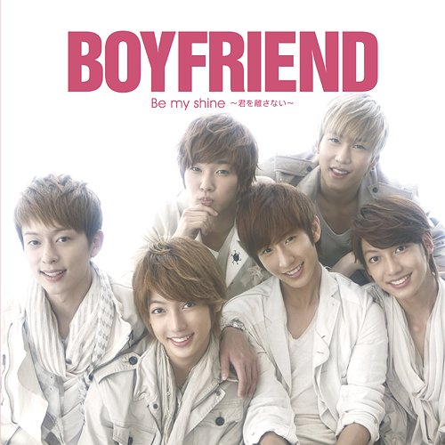 http://weloveboyfriend.files.wordpress.com/2011/11/boyfriend-be-my-shine-kimi-wo-hanasanai-normal-edition.jpg